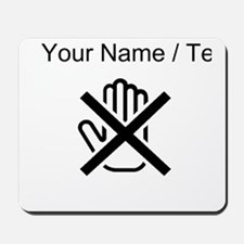 Custom Do Not Touch Mousepad