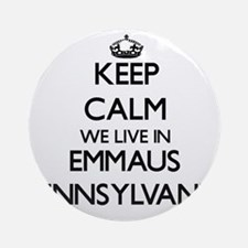 Keep calm we live in Emmaus Penns Ornament (Round)