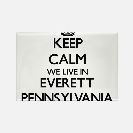 Keep calm we live in Everett Pennsylvania Magnets