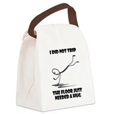 I did not trip The floor just nee Canvas Lunch Bag