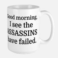Good morning, I see the assassins have  Large Mug