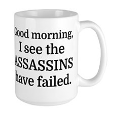 Good morning, I see the assassins have  Mug