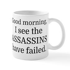 Good morning, I see the assassins have  Mug