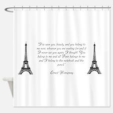 Paris belongs to me Shower Curtain