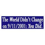 The World Didn't Change 9/11 (sticker)