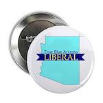 True Blue Arizona LIBERAL Button
