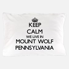 Keep calm we live in Mount Wolf Pennsy Pillow Case