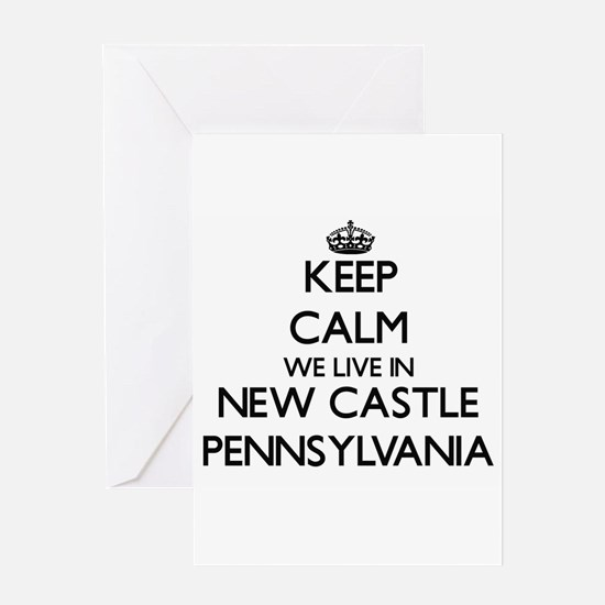 Keep calm we live in New Castle Pen Greeting Cards