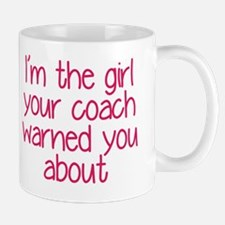 I'm the girl your coach warned you abou Small Small Mug
