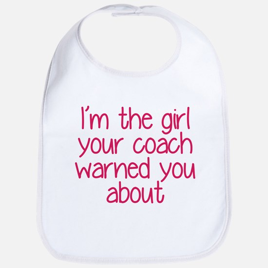 I'm the girl your coach warned you about Bib