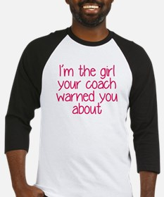 I'm the girl your coach warned you Baseball Jersey