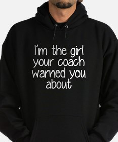 I'm the girl your coach warned you a Hoodie (dark)