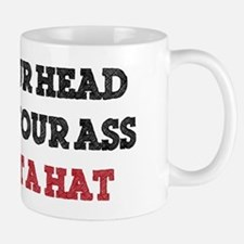 Get Your Head Out of Your Ass - It's No Mug