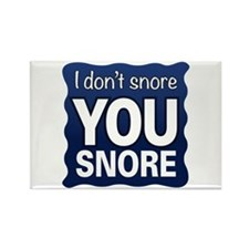 You Snore Magnets