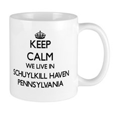 Keep calm we live in Schuylkill Haven Pennsyl Mugs