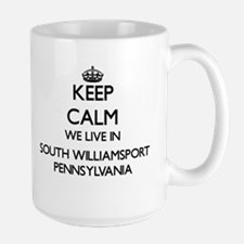 Keep calm we live in South Williamsport Penns Mugs