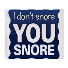 You Snore Throw Blanket