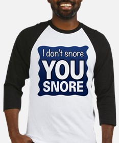 You Snore Baseball Jersey