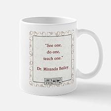 SEE ONE, DO ONE, TEACH ONE Mug