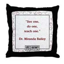 SEE ONE, DO ONE, TEACH ONE Throw Pillow