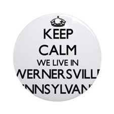 Keep calm we live in Wernersville Ornament (Round)