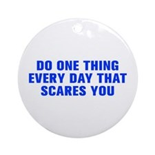 Do one thing every day that scares you-Akz blue Or