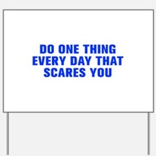 Do one thing every day that scares you-Akz blue Ya