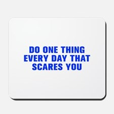 Do one thing every day that scares you-Akz blue Mo