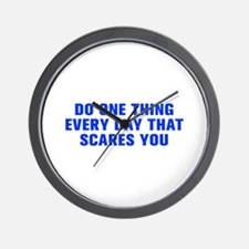 Do one thing every day that scares you-Akz blue Wa