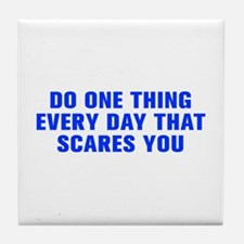 Do one thing every day that scares you-Akz blue Ti
