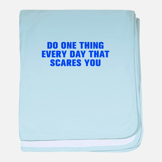 Do one thing every day that scares you-Akz blue ba