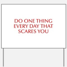 Do one thing every day that scares you-Opt red Yar