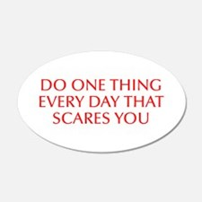 Do one thing every day that scares you-Opt red Wal