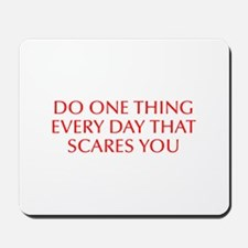 Do one thing every day that scares you-Opt red Mou