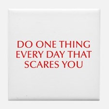 Do one thing every day that scares you-Opt red Til