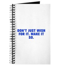 Don t just wish for it Make it so-Akz blue Journal