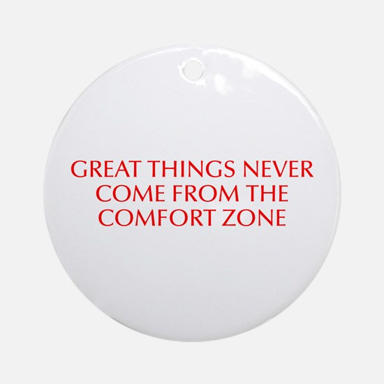 Great things never come from the comfort zone-Opt