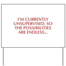 I m currently unsupervised So the possibilities ar