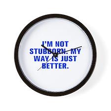 I m not stubborn My way is just better-Akz blue Wa
