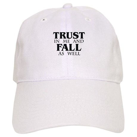 Trust in Me and Fall as Well Cap
