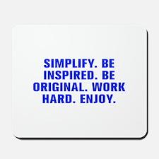 Simplify Be inspired Be original Work hard Enjoy-A