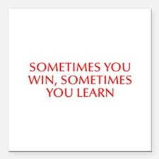 Sometimes you win sometimes you learn-Opt red Squa