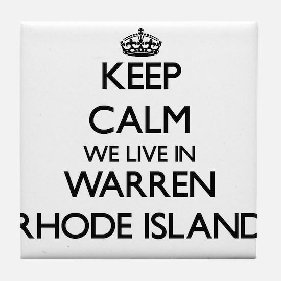 Keep calm we live in Warren Rhode Isl Tile Coaster