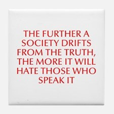 The further a society drifts from the truth the mo