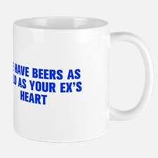 We have beers as cold as your ex s heart-Akz blue
