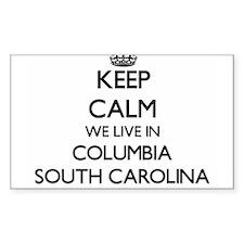 Keep calm we live in Columbia South Caroli Decal