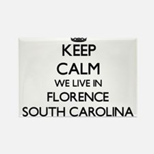 Keep calm we live in Florence South Caroli Magnets