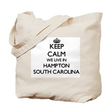 Keep calm we live in Hampton South Caroli Tote Bag