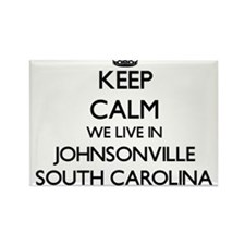 Keep calm we live in Johnsonville South Ca Magnets