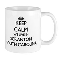 Keep calm we live in Scranton South Carolina Mugs